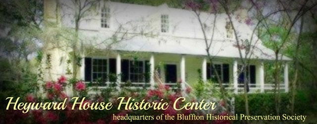 Bluffton Historical Preservation Society/ Heyward House