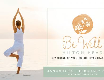 Be Well Hilton Head - A Weekend of Wellness on Hilton Head Island