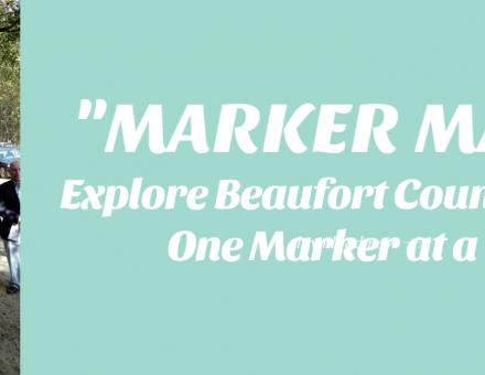 """Marker Mania; Explore Beaufort County History, One Marker at a Time!"""