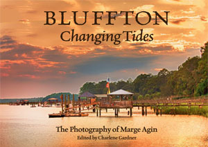 Bluffton Changing Tides - The Photography of Marge agin